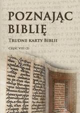 Poznając Biblię. Trudne karty Biblii. Część II